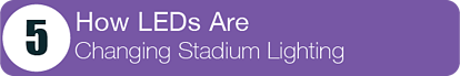 #5 - How LEDs Are Changing Stadium Lighting